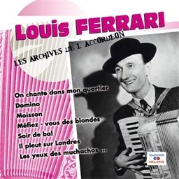 Louis Ferrari : On chante dans mon quartier - Les archives de l'accordéon
