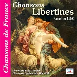 Les chansons libertines : Par Caroline Cler
