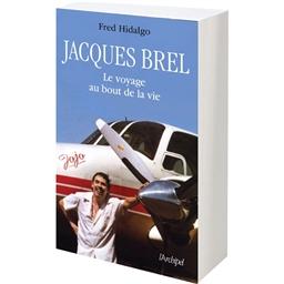 Brel, le voyage au bout de la vie : Fred Hidalgo