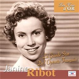 Janine Ribot : La Grande Star de l'Opérette Française