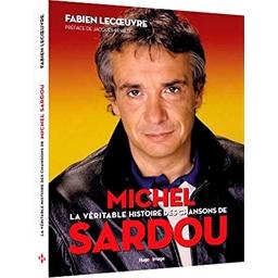 La véritable histoire des chansons de Michel Sardou : Fabien Lecoeuvre