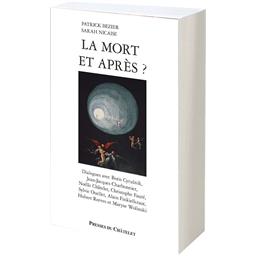 La mort… et après ? : Patrick Bézier, Sarah Nicaise