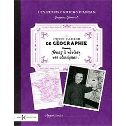 Les petits cahiers d'antan : Petit cahier de géographie