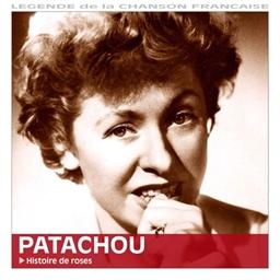 Patachou : Histoire de roses - Légende de la chanson française