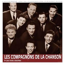 Les compagnons de la chanson : Les trois cloches - Légende de la chanson française