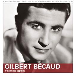 Gilbert Becaud : Salut les copains - Légende de la chanson française