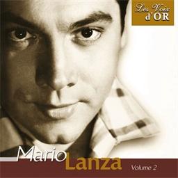 Mario Lanza : Volume 2 - Collection Les voix d'Or