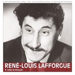 René-Louis Lafforgue : Julie-la-Rousse - Légende de la chanson française