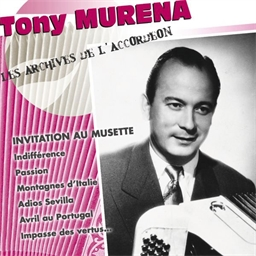 Tony Murena : Invitation au musette - Les archives de l'accordéon
