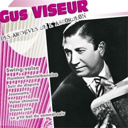 Gus Viseur : Swing Valse - Les archives de l'accordéon