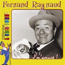 Fernand Raynaud : J'm'amuse