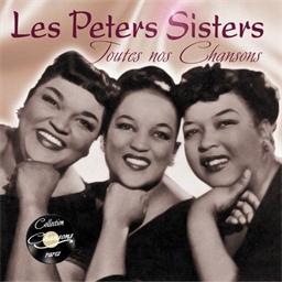 Les Peters Sisters : Toutes nos chansons - Collection Chansons rares