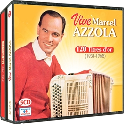 Vive Marcel Azzola : 120 titres d'or (1951-1962)