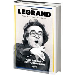J'ai le regret de vous dire oui : Michel Legrand