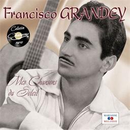 Francisco Grandey : Mes Chansons du Soleil - Collection Chansons rares