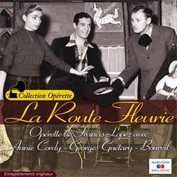 La Route fleurie : Annie Cordy, Bourvil, Georges Guétary - Collection Opérette