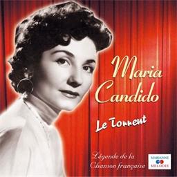 Maria Candido : Le torrent - Légende de la chanson française