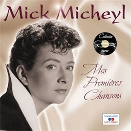 Mick Micheyl : Mes premières chansons - Collection Chansons rares