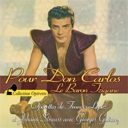 Pour Don Carlos Le Baron Tzigane : Georges Guétary, Maria Lopez - Collection Opérette