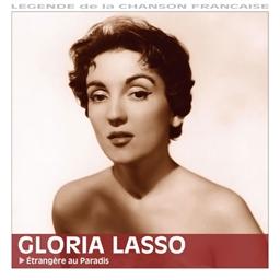 Gloria Lasso : L'étranger au paradis - Légende de la chanson française