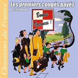 Les premiers congès payés en 24 chansons : J. Gabin, Damia - Chansons de France
