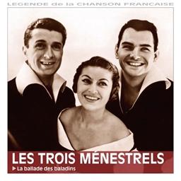 Les Trois Ménestrels : La ballade des baladins - Légende de la chanson française