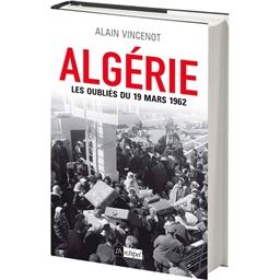 Algérie : Les oubliés du 19 mars 1962 : La valise ou le cercueil