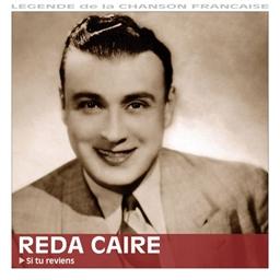 Reda Caire : Si tu reviens - Légende de la chanson française
