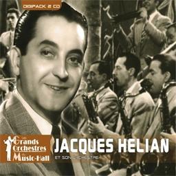 Jacques Hélian et son Orchestre : 160 minutes avec Jacques Hélian - Les Grands Orchestres du Music-Hall