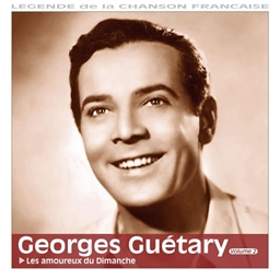 Georges Guétary : Les Amoureux du dimanche - Légende de la chanson française