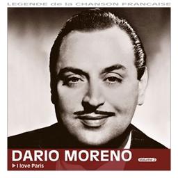 Dario Moreno : I Love Paris - Légende de la chanson française