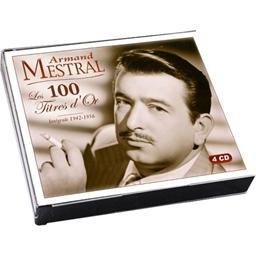 Armand Mestral : Intégrale 1942/1956 - Collection Les 100 titres d'Or