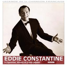 Eddie Constantine : Cigarettes, whisky et p'tites pépées - Légende de la chanson française