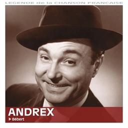 Andrex : Bébert - Légende de la chanson française