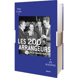 Les Arrangeurs de la chanson française : Serge Elhaïk