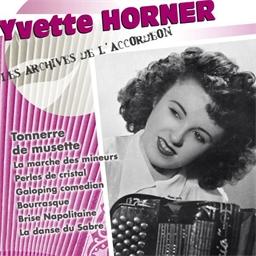 Yvette Horner : Tonnerre de musette - Les archives de l'accordéon