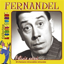 Fernandel : Félicie aussi