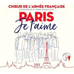 Chœur de l'Armée française : Paris je t'aime
