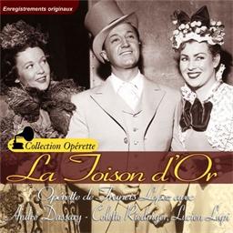 La Toison d'Or : André Dassary, Colette Riedinger, Lucien Lupi