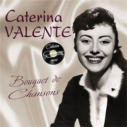 Caterina Valente : Bouquet de chansons - Collection Chansons rares