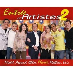 Entrée d'artistes 2 : Michel, Arnaud, Chloé, Marie...