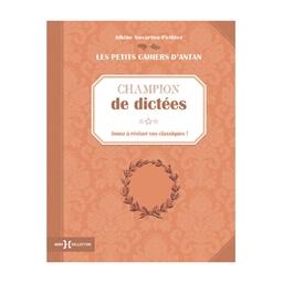 Petit cahier de dictée : Les petits cahiers d'Antan