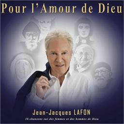 Jean-Jacques Lafon : Pour l'Amour de Dieu