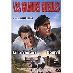 Bourvil, Lino Ventura : Les grandes gueules