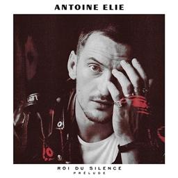 Antoine Elie : Roi du silence