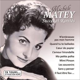 Michèle Matey : Succès et raretés