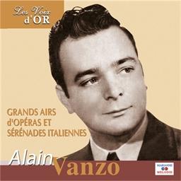 Alain Vanzo : Grands airs d'opéras et sérénades Italiennes