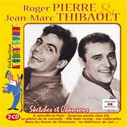 Roger Pierre et Jean-Marc Thibault : Sketches et Chansons