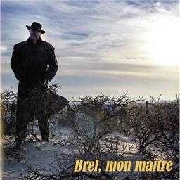 Bruno Brel : Brel, mon maître