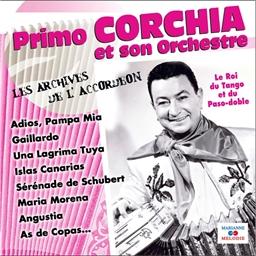 Primo Corchia : et son Orchestre - Les archives de l'Accordéon